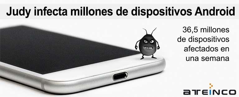 El virus Judy infecta millones de dispositivos Android - Ateinco