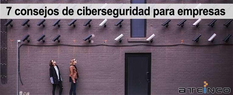 7 consejos de ciberseguridad para empresas - Ateinco