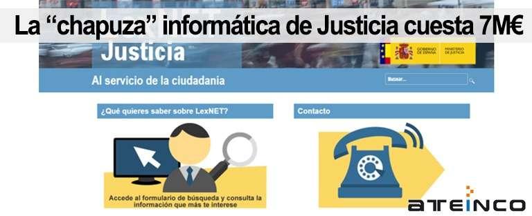 """La """"chapuza"""" informática de Justicia cuesta 7M€ - Ateinco Informática"""