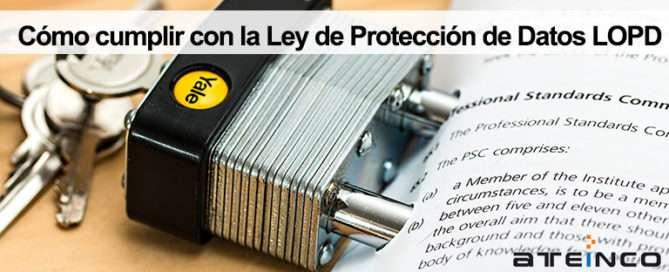 Cumplir con la Ley de Protección de Datos LOPD - Ateinco Informática