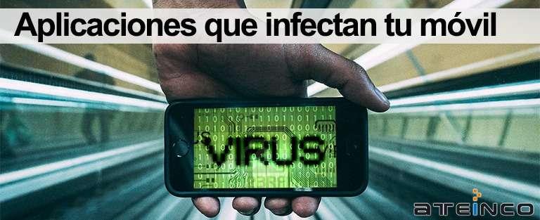 Aplicaciones que infectan tu móvil - Ateinco Informática