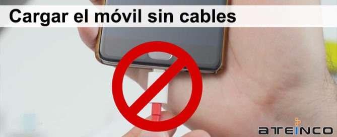 Cargar el móvil sin cables - Ateinco Informática