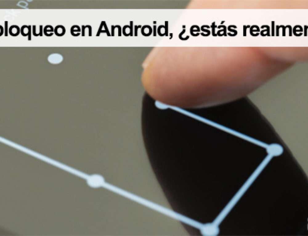 Patrones de bloqueo en Android, ¿Estás realmente protegido?