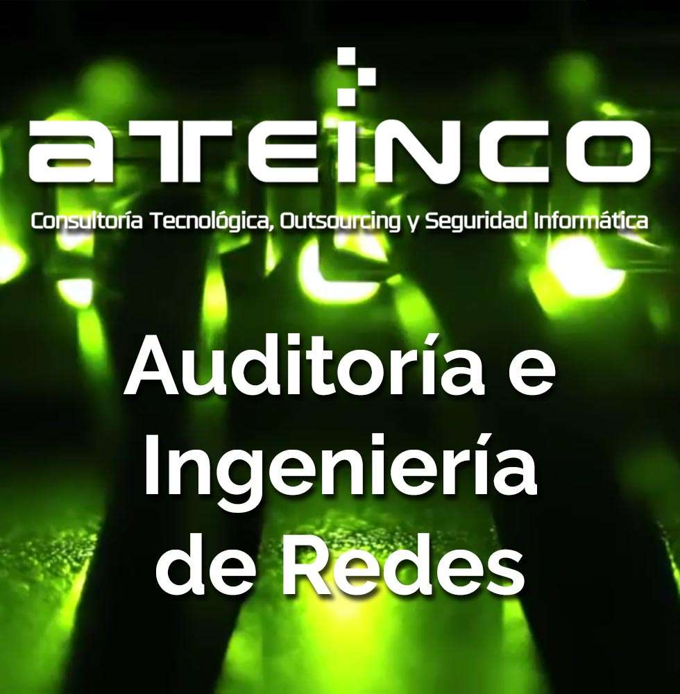 Auditoría e Ingeniería de Redes - Servicios - Ateinco Informática